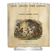 Uncle Tom's Cabin, 1852 Shower Curtain