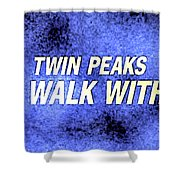 Fire Walk With Me Shower Curtain