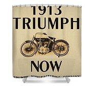 1913 Triumph Now Shower Curtain