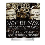 1914 - 2014 Side By Side - In Death As In Life Shower Curtain