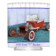 1925 Ford Hot Rod T-bucket Shower Curtain