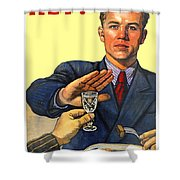 1935 - Soviet Union Anti Alcohol Propaganda Poster - Color Shower Curtain