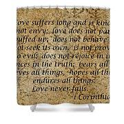 1st Corinthians 13 Verses 4 - 7  Shower Curtain