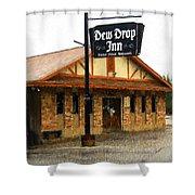 Dew Drop Inn Shower Curtain