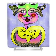 I'm Your Fan Shower Curtain