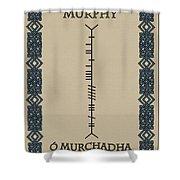 Murphy Written In Ogham Shower Curtain