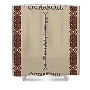 O'carroll Written In Ogham Shower Curtain