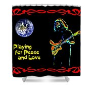 Playing For Peace And Love 1 Shower Curtain