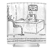Well, Yes, It's A Routine Procedure - If Shower Curtain