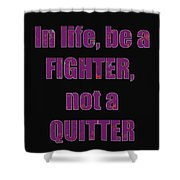 Fighter Life Widom Quote Words Script Signature   Art  Navinjoshi  Artist Created Images Textures Pa Shower Curtain