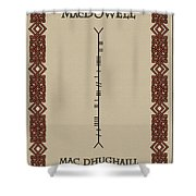 Macdowell Written In Ogham Shower Curtain