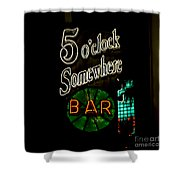 5 O'clock Somewhere Bar Shower Curtain