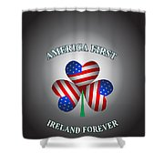 America First Ireland Forever Shower Curtain