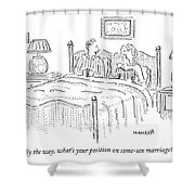 By The Way, What's Your Position On Some-sex Shower Curtain