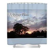 A Better Place Shower Curtain