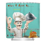 A Chef 1 Shower Curtain