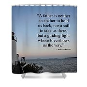 A Father Is Lighthouse Quote Shower Curtain