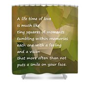 A Life Time Of Love Shower Curtain