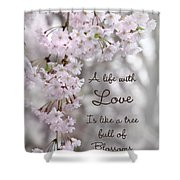 A Life With Love Shower Curtain