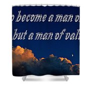 A Man Of Value Shower Curtain