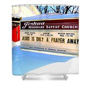 A Prayer Away Shower Curtain