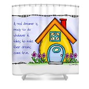 A Real Dreamer Shower Curtain