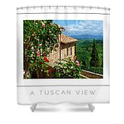 A Tuscan View Poster Shower Curtain