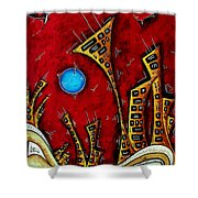 Abstract City Cityscape Art Original Painting Stand Tall By Madart Shower Curtain