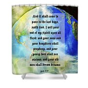 Acts 2 Verse 17 Shower Curtain