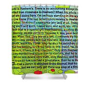 all the writing belongs to Hashem Shower Curtain by David Baruch Wolk