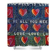All You Need Is Love 2 Shower Curtain