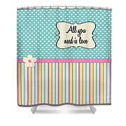 All You Need Is Love In Teal Shower Curtain
