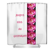 Always Kiss Me Goodnight Pink Shower Curtain