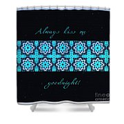 Always Kiss Me Goodnight Stars Shower Curtain