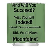 And Will You Succeed - Dr Seuss - Sage Green Shower Curtain