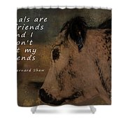 Animals Are My Friends Shower Curtain
