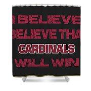 Arizona Cardinals I Believe Shower Curtain