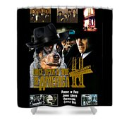 Australian Cattle Dog Art Canvas Print - Once Upon A Time In America Movie Poster Shower Curtain