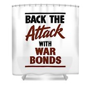 Back The Attack With War Bonds  Shower Curtain