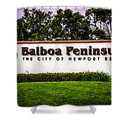 Balboa Peninsula Sign For City Of Newport Beach Picture Shower Curtain
