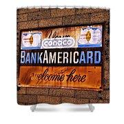 Bankamericard Welcome Here Shower Curtain