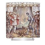 Bayard Presented To Henry Viii Shower Curtain