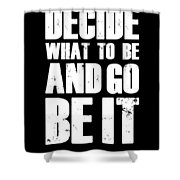 Be It Poster Black Shower Curtain