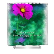 Be Like A Flower 01 Shower Curtain
