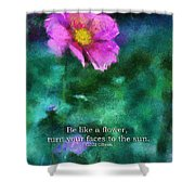 Be Like A Flower 02 Shower Curtain