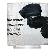 Be Like Water And Air Shower Curtain