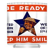 Be Ready - Keep Him Smiling Shower Curtain