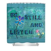 Be Still And Listen - 1 Shower Curtain by Gillian Pearce
