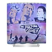 Be True 2 The Game 1 Shower Curtain