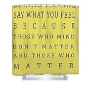 Be Who You Are - Dr Seuss Shower Curtain